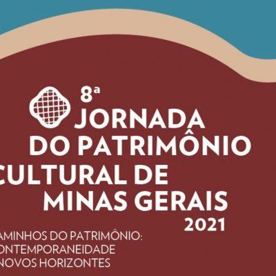 8ª JORNADA DO PATRIMÔNIO CULTURAL DE MINAS GERAIS – EDIÇÃO 2021
